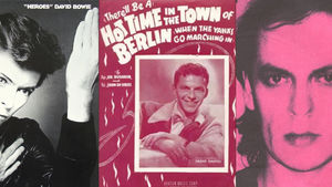 David Bowie, Frank Sinatra, and Udo Lindenberg each recorded Berlin anthems.